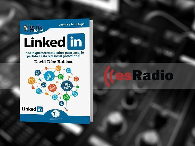 "Entrevista a David Díaz Robisco por su libro GuíaBurros: LinkedIn en ""Kilómetro Cero"", en esRadio"