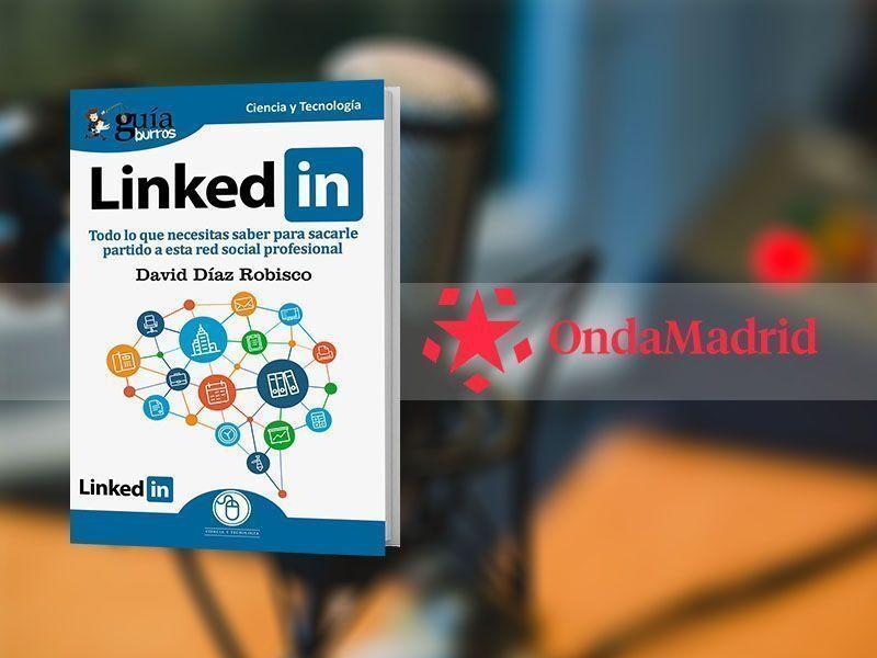 David Díaz presenta su «GuíaBurros: LinkedIn» en «Buenos Días Madrid, Fin de Semana», de Onda Madrid