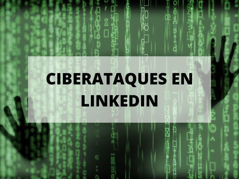 Salta una nueva campaña de ciberataques a través de LinkedIn