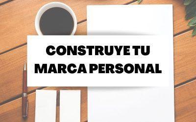 Pasos para construir tu marca personal