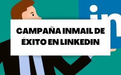 Descubre cómo crear una campaña InMail de éxito en LinkedIn