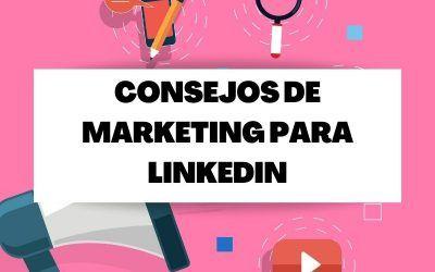 Consejos de marketing para LinkedIn que realmente funcionan